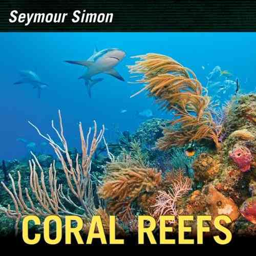 Coral Reefs By Simon, Seymour