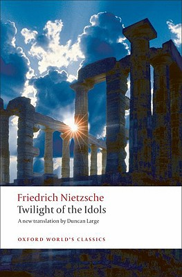 Twilight of the Idols By Nietzsche, Friedrich Wilhelm/ Large, Duncan (TRN)