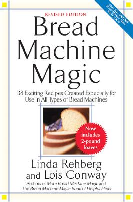 Bread Machine Magic By Rehberg, Linda/ Conway, Lois/ Simmons, Lois (ILT)